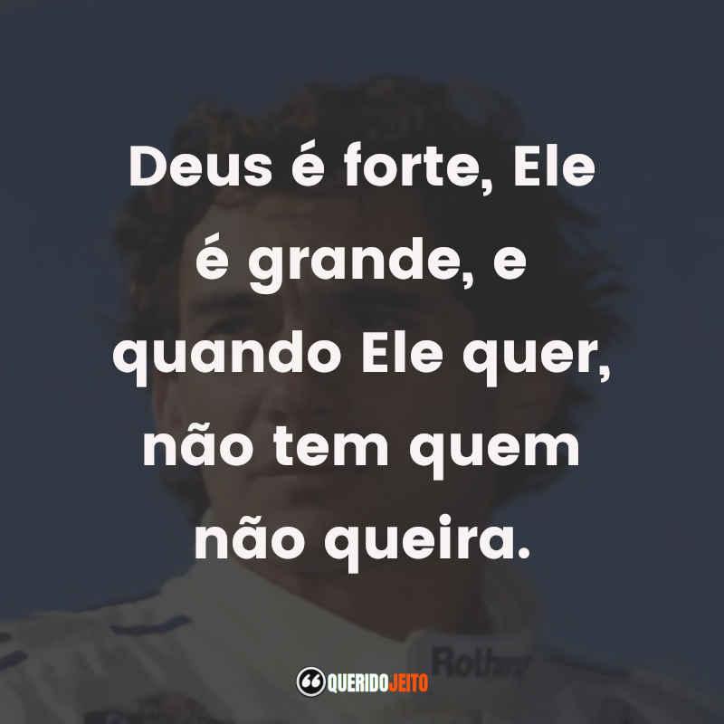 """""""Deus é forte, Ele é grande, e quando Ele quer, não tem quem não queira."""" Frases Ayrton Senna"""