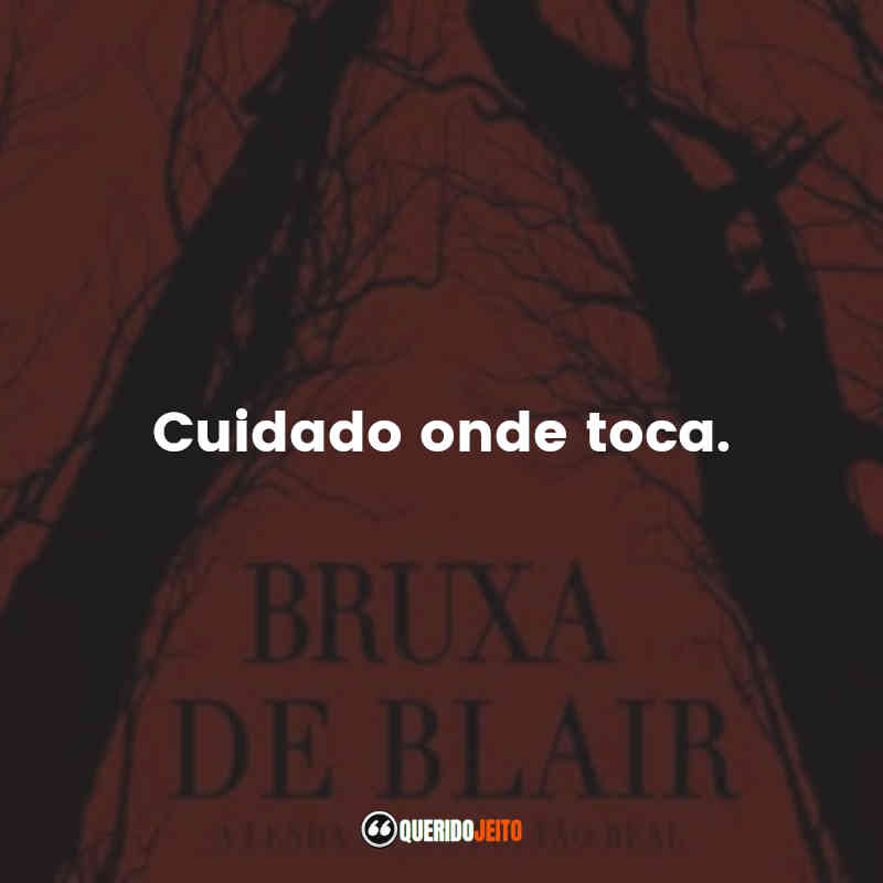 Bruxa de Blair Frases
