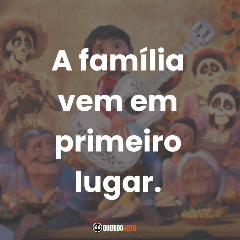 """""""A família vem em primeiro lugar."""" Frases Viva - A Vida é uma Festa"""