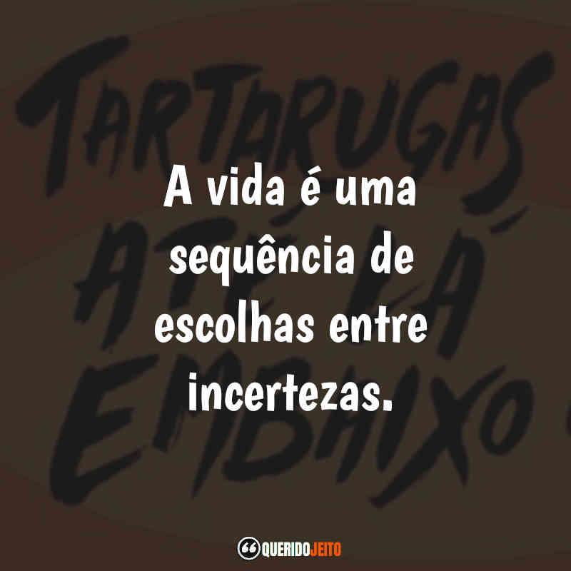 Frases de Tartarugas Até Lá Embaixo