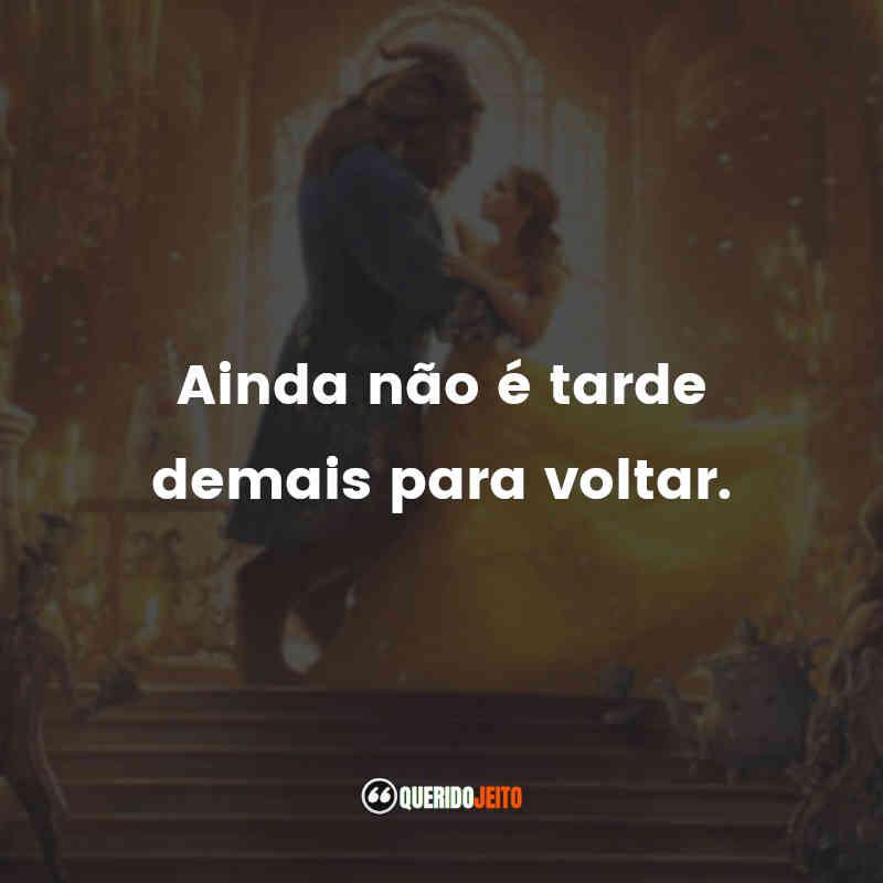 """""""Ainda não é tarde demais para voltar."""" Frases A Bela e a Fera 2017"""