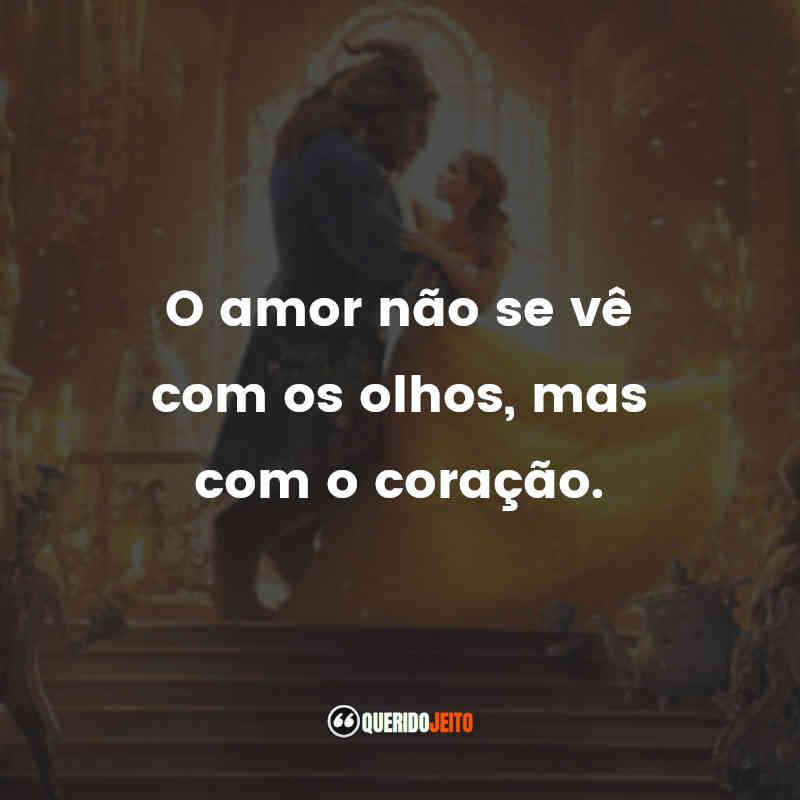 """""""O amor não se vê com os olhos, mas com o coração."""""""