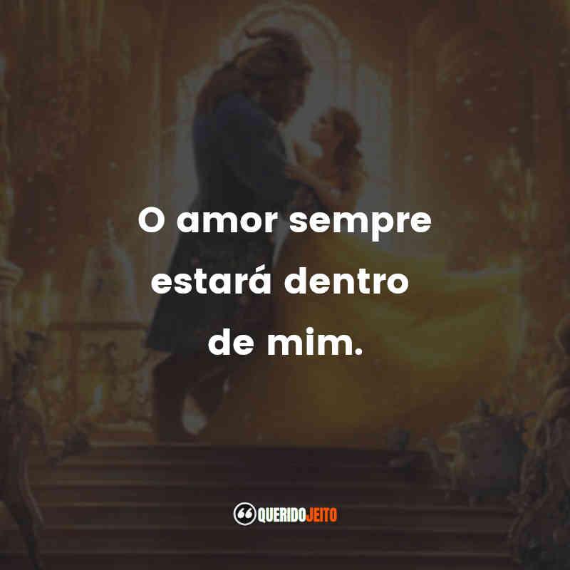 """""""O amor sempre estará dentro de mim."""""""