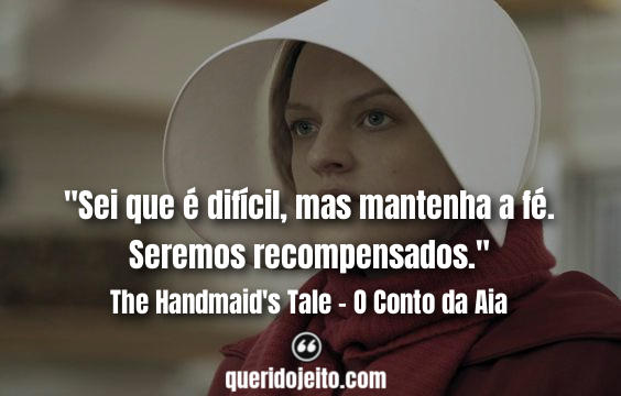 Melhores Frases de The Handmaid's Tale, Frases Comandante Fred Waterford.