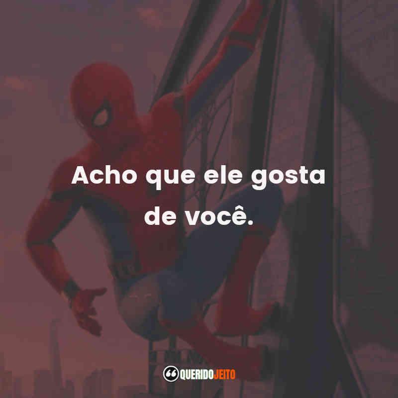 """""""Acho que ele gosta de você."""" Frases Homem-Aranha: De Volta ao Lar"""