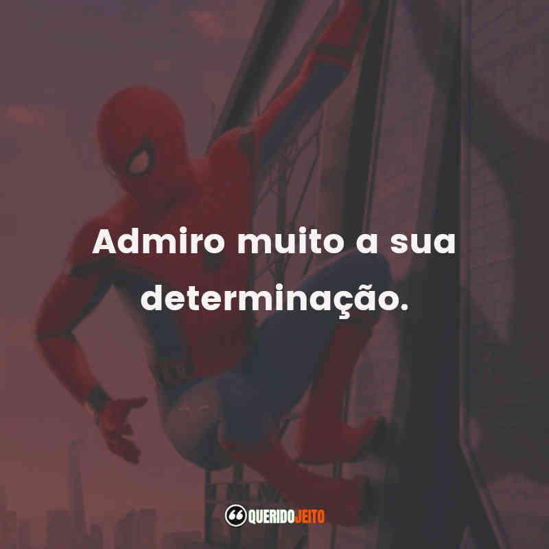 """""""Admiro muito a sua determinação."""" Homem-Aranha: De Volta ao Lar Frases"""