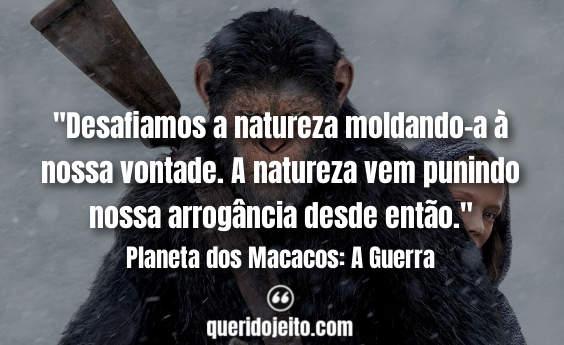 Frases Planeta dos Macacos: A Guerra, Frases Planeta dos Macacos Três,