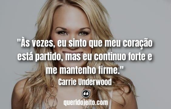 Frases Carrie Underwood, Frases Carrie Underwood facebook, Status Carrie Underwood, Frases Gospel, Frases Evangélicas, Frases de Jesus Cristo,