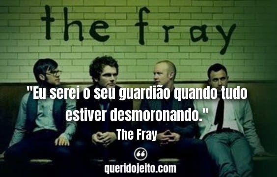 Frases The Fray, Frases The Fray facebook, Pensamentos The Fray, Frases Gospel The Fray, Frases Evangélicas,