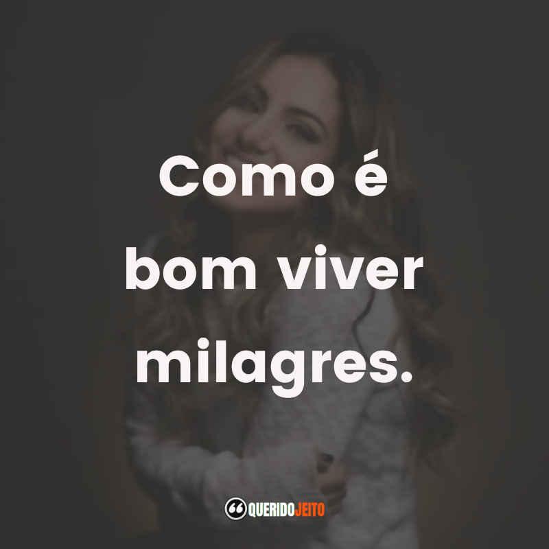 """""""Como é bom viver milagres."""" Frases Gabriela Rocha"""