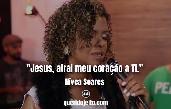 Frases Nívea Soares tumblr, Status Nívea Soares, Frases Religiosas Nívea Soares, Citações Gospel Nívea Soares,