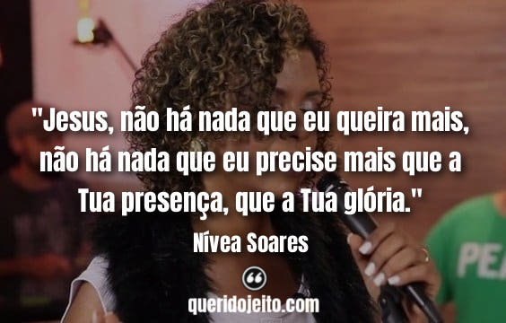 Frases Nívea Soares facebook, Legendas Nívea Soares, Frases Evangélicas Nívea Soares,
