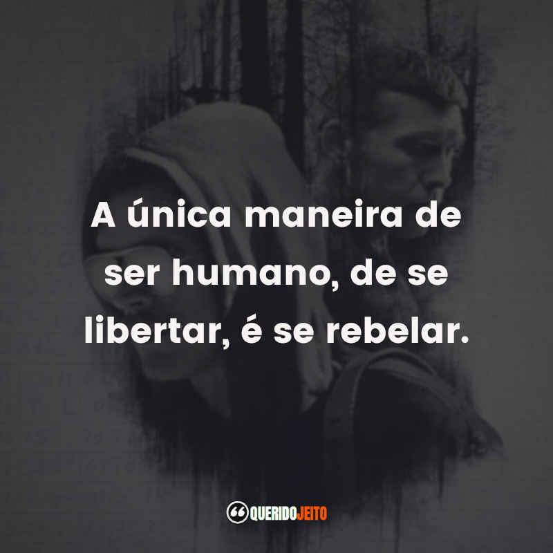 """""""A única maneira de ser humano, de se libertar, é se rebelar."""" Frases de Manhunt"""