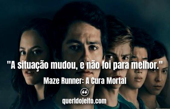 Frases Maze Runner: A Cura Mortal, Status Filme Maze Runner: A Cura Mortal, Frases Thomas, Frases Teresa Agnes,