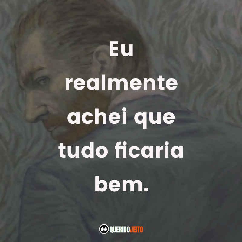Com Amor, Van Gogh Frases