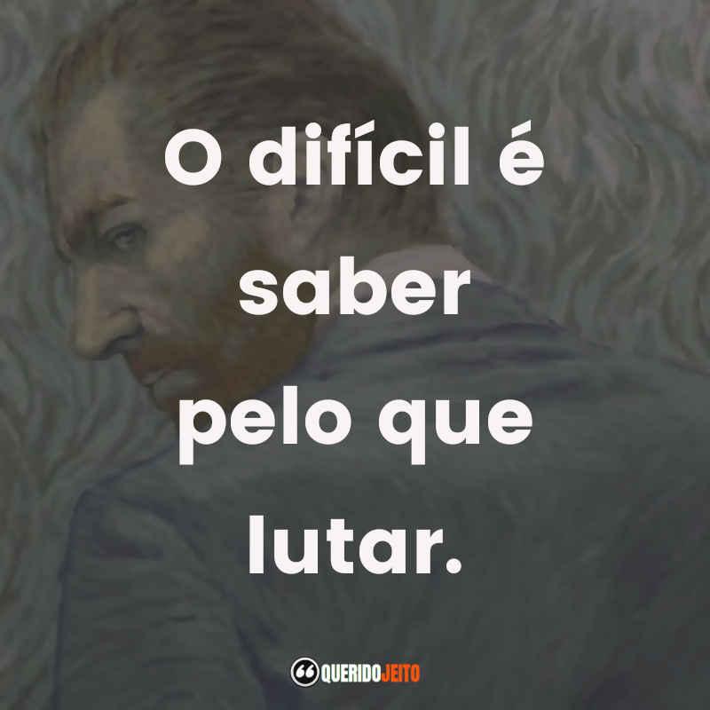 Frases Dr. Gachet Com Amor, Van Gogh