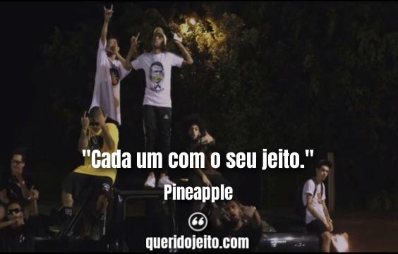 Trechos De Músicas E Frases Pineapple Querido Jeito