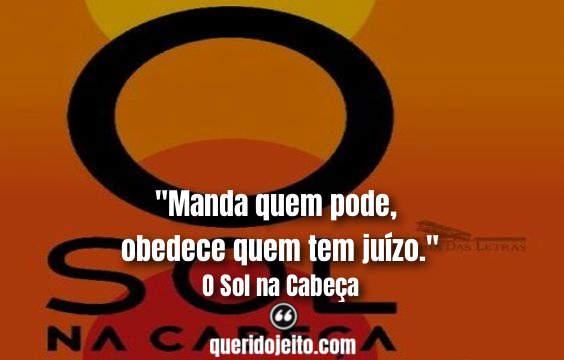 Frases O Sol na Cabeça tumblr, Frases de Rolézim, Frases Livros Brasileiros,