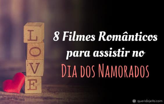 8 Filmes Românticos para assistir no Dia dos Namorados
