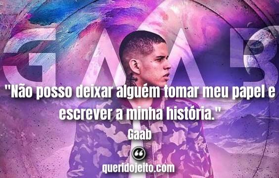 Frases Gaab tumblr, Frases de Músicas Gaab, Stauts Gaab,