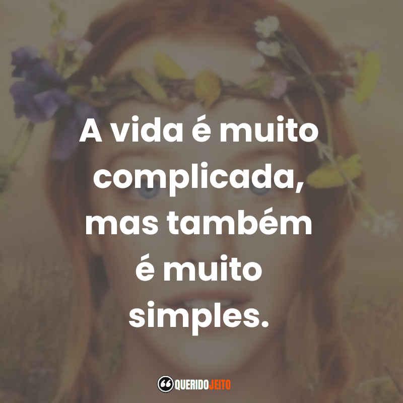 """""""A vida é muito complicada, mas também é muito simples."""" Frases para compartilhar"""
