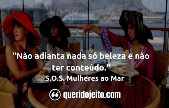 Legendas S.O.S. Mulheres ao Mar, Frases André B. de Queiroz,