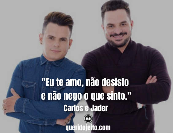 Frases Carlos e Jader tumblr, Status Carlos e Jader, Legendas Sertanejas,