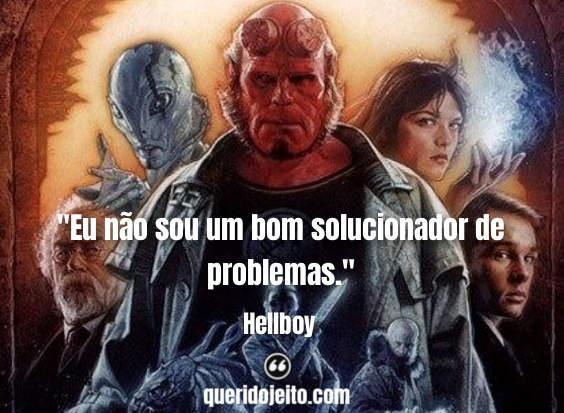 Frases Hellboy, Frases Liz Sherman.
