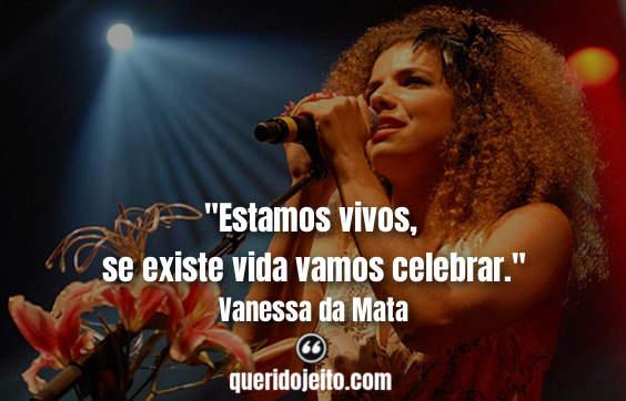 Frases Vanessa da Mata tumblr, Frases de Músicas Vanessa da Mata,
