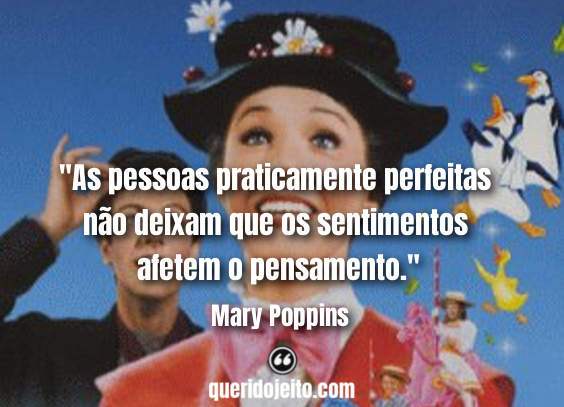 Frases Mary Poppins tumblr, Frases Mary Poppins Mensagens, Frases Mary Poppins Pensamentos,