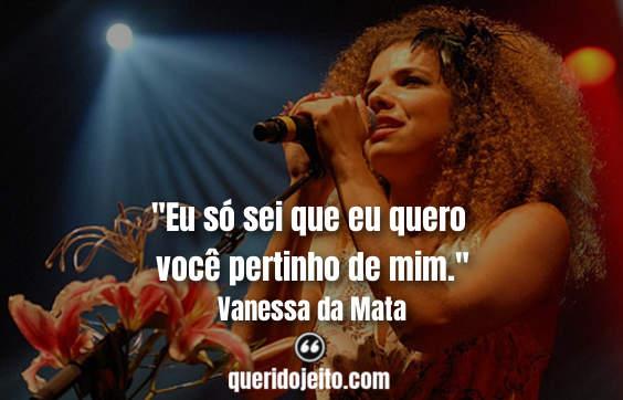 Frases Vanessa da Mata facebook,