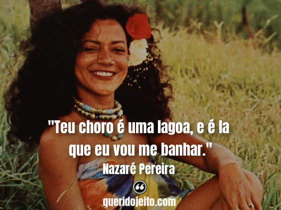 Frases Nazaré Pereira tumblr, Frases Nazaré Pereira Status, Frases Curtas Nazaré Pereira,