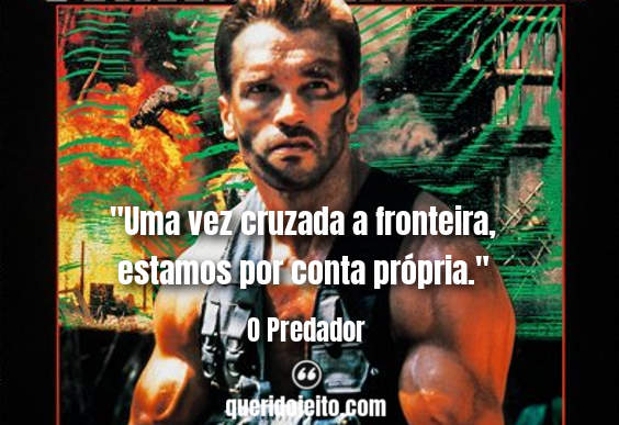 Frases O Predador Filme, Frases O Predador facebook, Frases O Predador twitter, Frases Dutch, Frases Dillon,