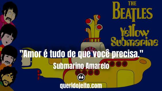 Frases Submarino Amarelo, Legendas Submarino Amarelo, Frases Paul McCartney, Frases The Beatles,