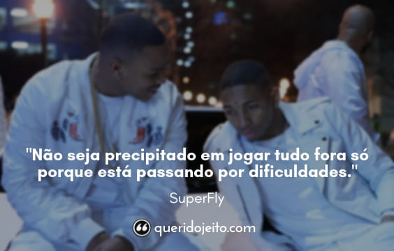 Frases SuperFly tumblr, Frases SuperFly Legendas,