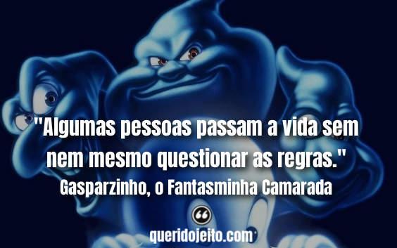 Frases Gasparzinho, o Fantasminha Camarada, Status Gasparzinho, Frases Casper,