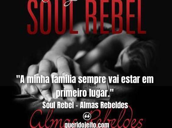 Frases Soul Rebel - Almas Rebeldes, Frases Kimberly Mascarenhas,