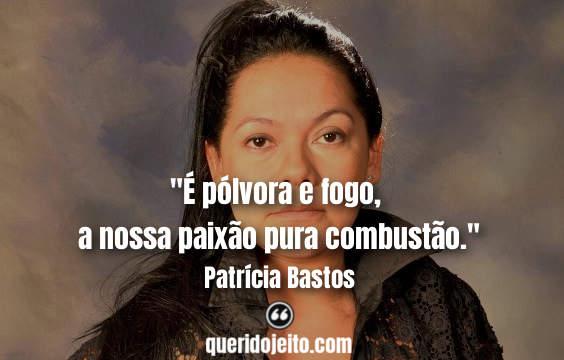 Frases Patrícia Bastos, Frases Patrícia Bastos twitter, Status Patrícia Bastos,