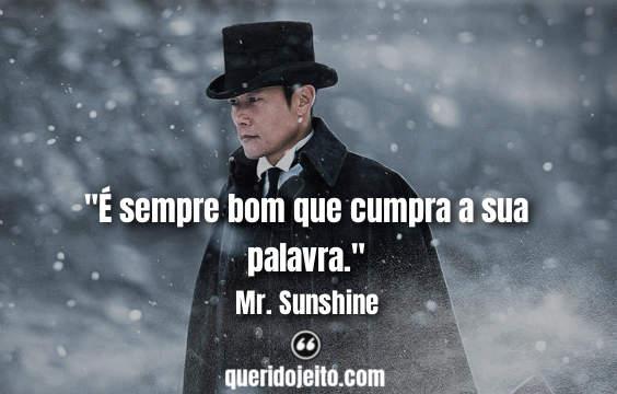 Frases Mr. Sunshine - Um Raio de Sol, Frases Mr. Sunshine twitter, Frases Eugene Choi, Frases Kim Hee-Sung,