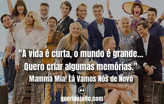 Frases Mamma Mia! Lá Vamos Nós de Novo tumblr, Frases Mamma Mia 2, Frases Harry,
