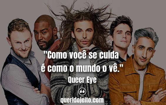 Frases Queer Eye tumblr, Legendas Queer Eye, Frases Karamo Brown,