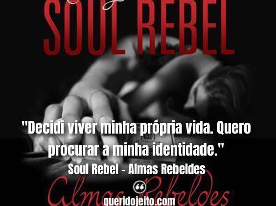 Frases Soul Rebel - Almas Rebeldes twitter, Frases Cassidy,