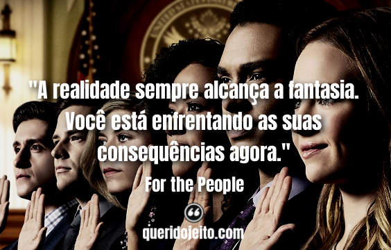 Frases For the People, Frases Sandra Bell, Frases de Séries Dramáticas,