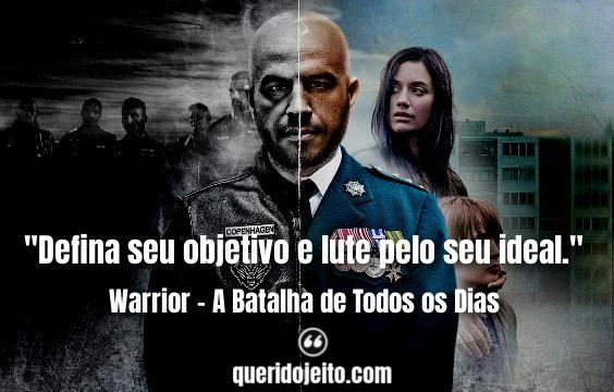 """""""Defina seu objetivo e lute pelo seu ideal."""" Frases Warrior - A Batalha de Todos os Dias facebook, Pensamentos Série Warrior, Frases Grethe,"""