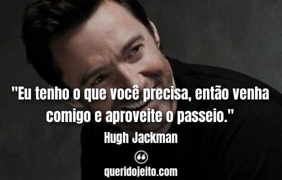 Frases de Hugh Jackman, Frases de Músicas O Rei do Show,