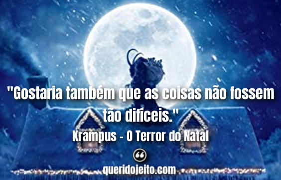 Frases Krampus - O Terror do Natal tumblr, Citações do Filme Krampus - O Terror do Natal, Frases Howard, Frases de Filmes de Natal,