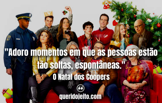 Frases O Natal dos Coopers tumblr, Mensagens do Filme O Natal dos Coopers, Frases Charlotte,