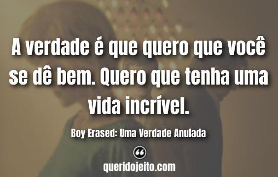 Frases Filme Boy Erased: Uma Verdade Anulada, Frases Jared Eamons.