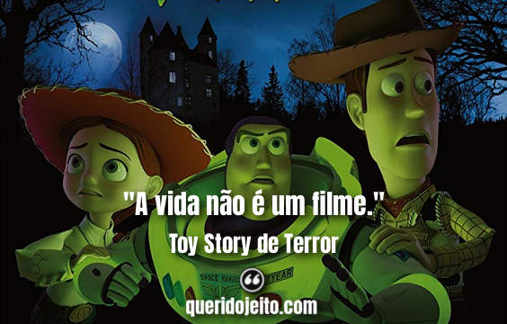 Frases Toy Story de Terror, Frases Woody, Frases Buzz, Filme Toy Story de Terror,