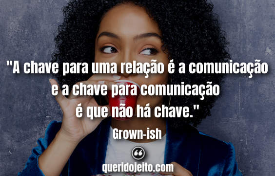 Frases Grown-ish.
